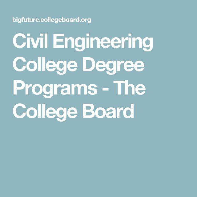 Civil Engineering College Degree Programs - The College Board
