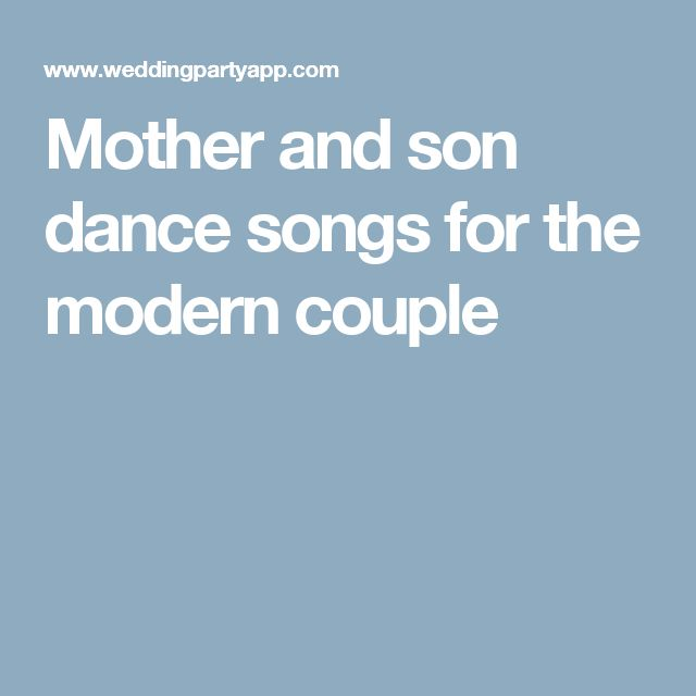 Mother and son dance songs for the modern couple