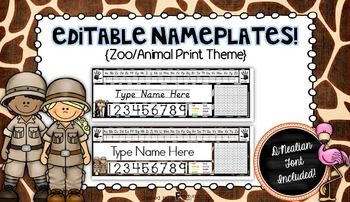 """Add some pizzazz to your classroom by using these EDITABLE zoo and animal print nameplates {legal paper size}! You will be able to use these nameplates over and over again!! This unit includes 15 different """"Zoo/Animal Print"""" themed nameplates. Nameplates include: **alphabet line (D'Nealian Font and Regular"""