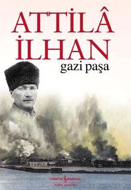 gazi pasa   - attila ilhan - is bankasi kultur yayinlari  http://www.idefix.com/kitap/gazi-pasa-attila-ilhan/tanim.asp