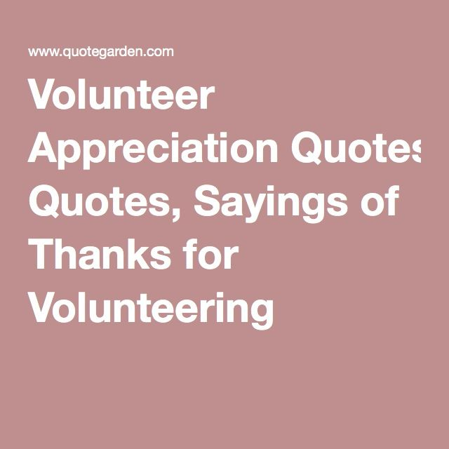 Volunteer Sayings Inspirational Quotes: Volunteer Appreciation Quotes, Sayings Of Thanks For