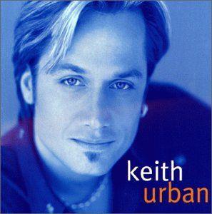 Keith Urban List of 26 Top Ten Hit Songs