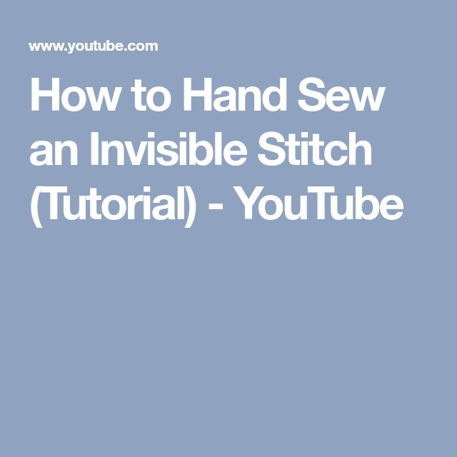 How to Hand Sew an Invisible Stitch (Tutorial) - YouTube