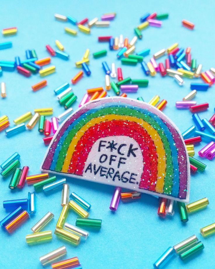 F*ck Average -glitter rainbow brooch