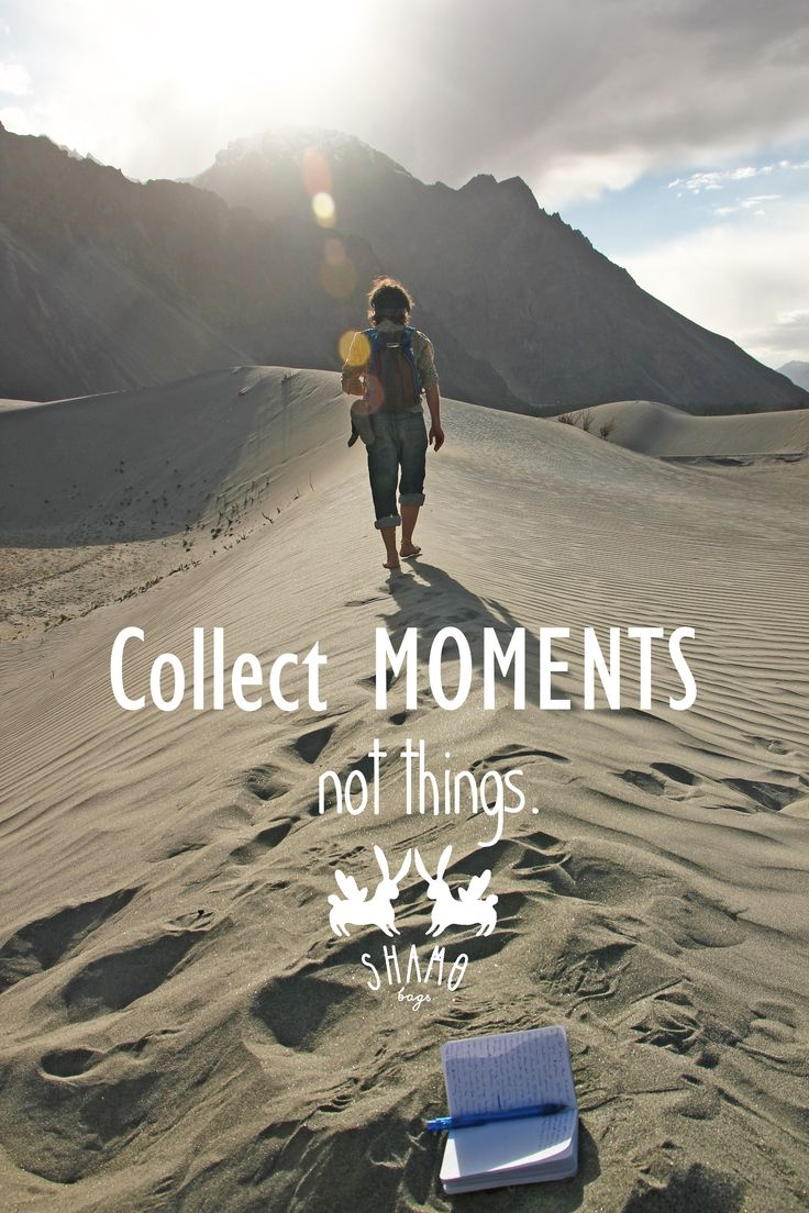 Collect moments not things //  shamo adventures in Moonland // 2015