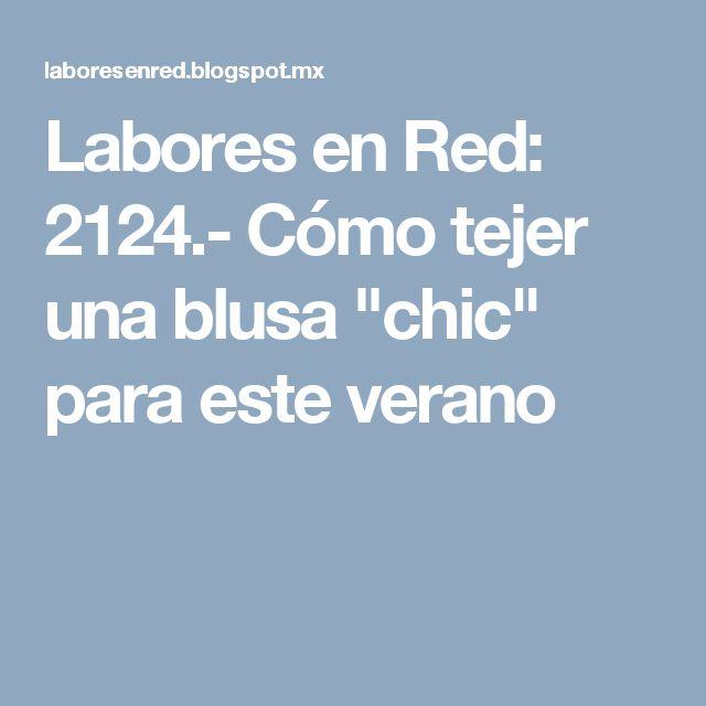 """Labores en Red: 2124.- Cómo tejer una blusa """"chic"""" para este verano"""
