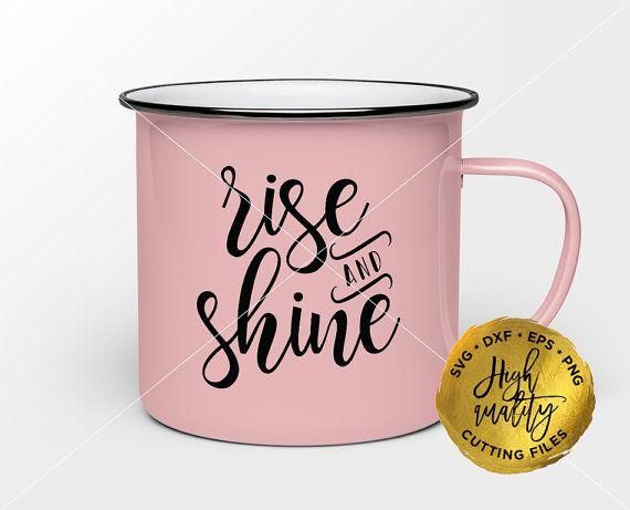 Rise and Shine SVG, Rise and Shine Cut File, Home Cutting File, Home Quote Svg, Welcome Home SVG, Home Silhouette Svg, Cricut