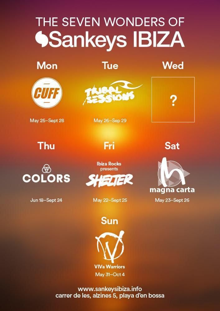 #SankeysIbiza confirms six of their seven wonders for the 2015 season: - Cuff - Tribal Sessions - Colors - Shelter - Magna Carta - VIVa Warriors
