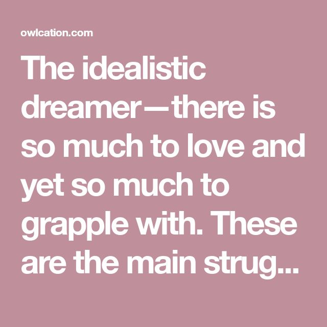 The idealistic dreamer—there is so much to love and yet so much to grapple with. These are the main struggles of the Myers-Briggs INFP personality type.