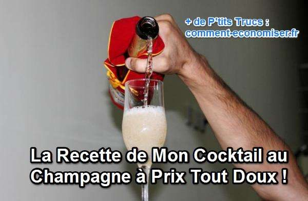La Recette de Mon Cocktail au Champagne à Prix Tout Doux !