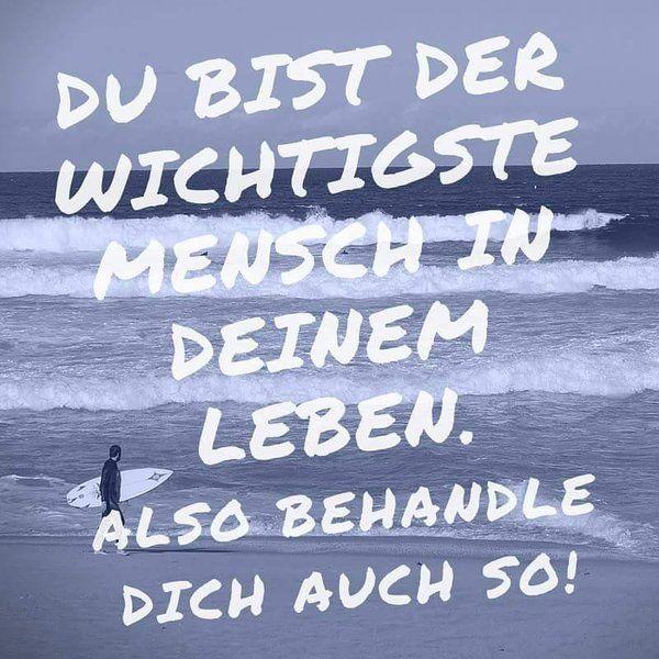 ...Du bist der wichtigste Mensch....✌❗