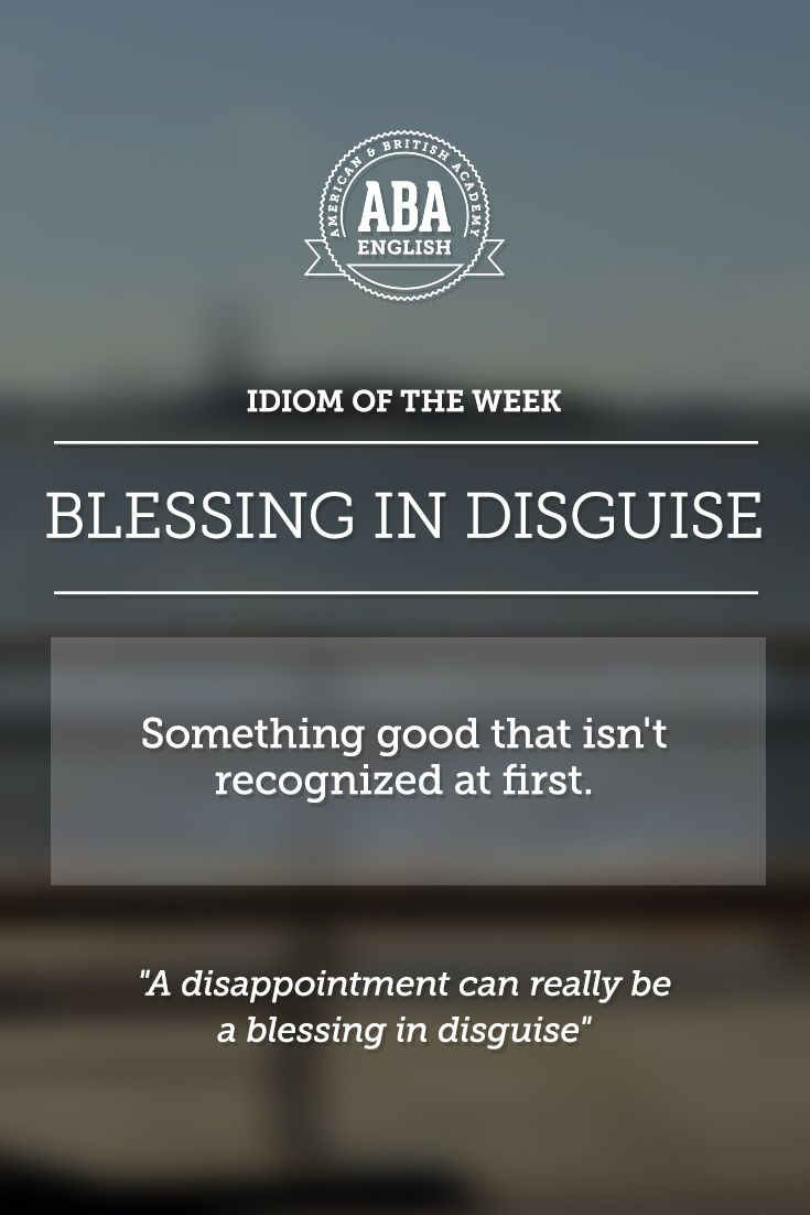 best images about english idioms english idiom blessing in disguise is referred to something good that isn