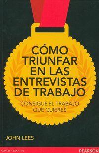 COMO TRIUNFAR EN LAS ENTREVISTAS DE TRABAJO http://www.imosver.com/es/libro/como-triunfar-en-las-entrevistas-de-trabajo_0239980411