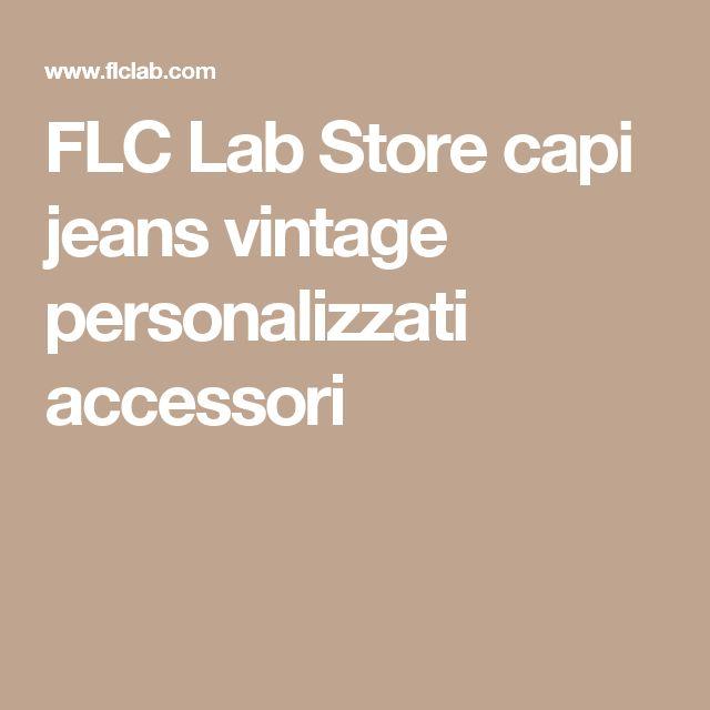 FLC Lab Store capi jeans vintage personalizzati accessori