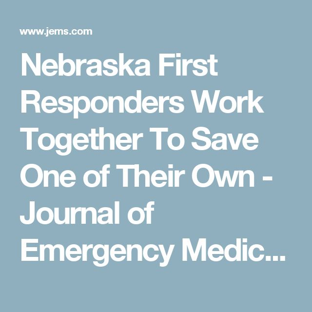 Nebraska First Responders Work Together To Save One of Their Own - Journal of Emergency Medical Services