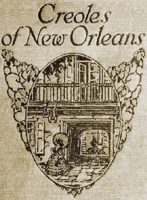 History of Creole | Source: Standard History of New Orleans, Louisiana, The Creoles, By ...