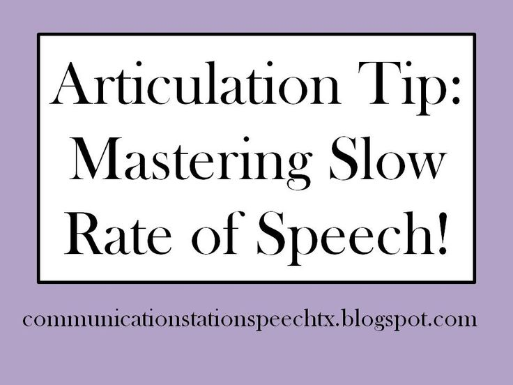 Communication Station: Speech Therapy PLLC: Tip Tuesday!  Repinned by SOS Inc. Resources. Follow all our boards at pinterest.com/sostherapy/ for therapy resources.Articulation Tip: Mastering Slow Rate of Speech!