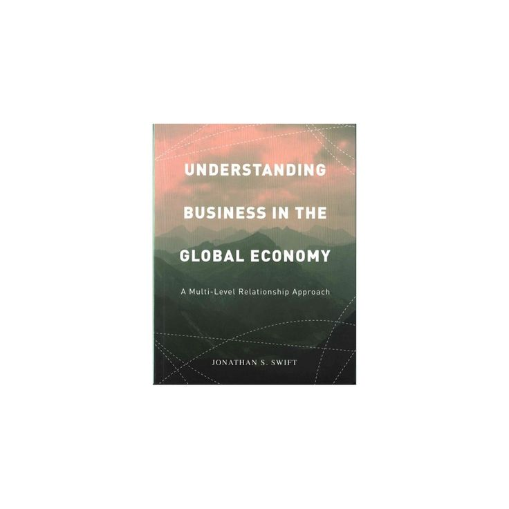 Understanding Business in the Global Economy : A Multi-Level Relationship Approach (Paperback) (Jonathan