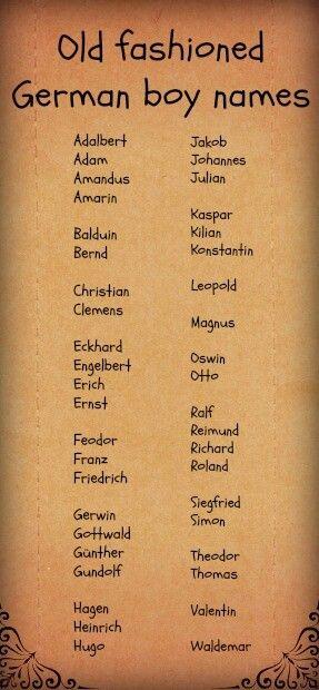 Amandus, Amarin, Balduin, Clemens, Ernst, Franz, Friedrich, Günther, Hagen Heinrich, Hugo, Leopold, Oswin, Jakob, Kaspar, Siegfried,