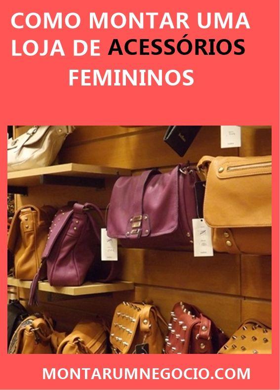 97821f7f3 Confira como montar uma loja de acessórios femininos para ganhar dinheiro.