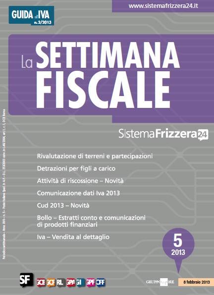 La Settimana Fiscale 05-2013 Italiano | True PDF | 49 Pages | 8,07 MB