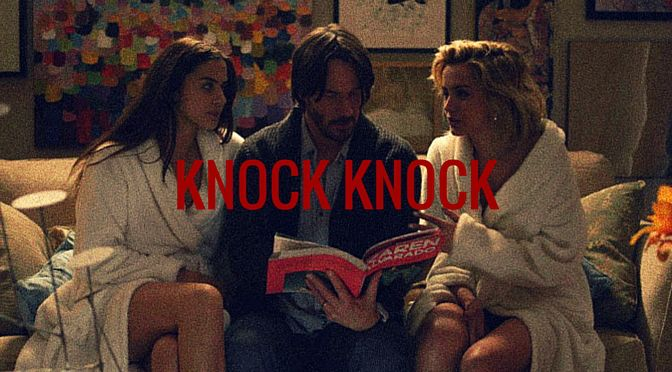 Knock Knock (2015) – Review