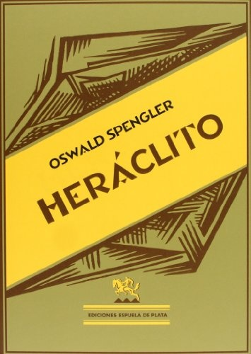 Heráclito / Oswald Spengler