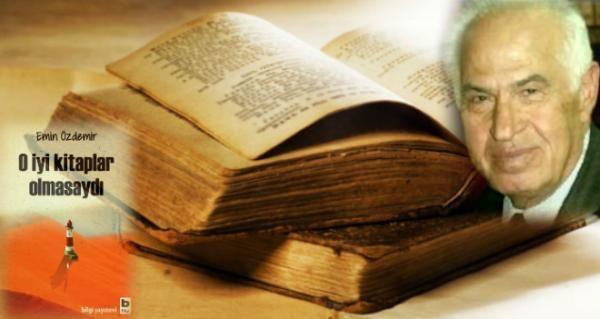 """Son Zamanların En İyi Kitabı: """"O iyi kitaplar olmasaydı"""""""