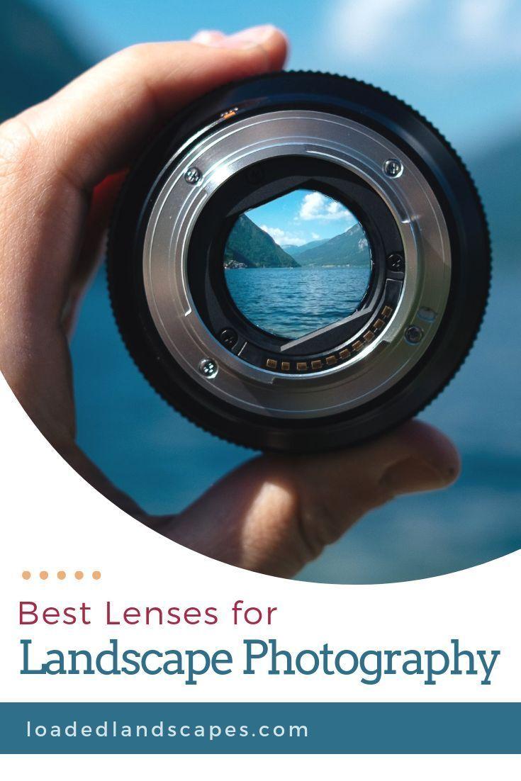 The Best Landscape Photography Lenses Landscape Photography Lens Lens For Landscape Photography Best Landscape Photography