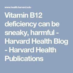 Vitamin B12 deficiency can be sneaky, harmful - Harvard Health Blog - Harvard Health Publications #tagforlikes #followback #vitaminC #F4F #vitaminB