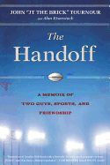 THE HANDOFF by John Tournour--Discover: An earnest remembrance of a friend and the wisdom he passed on to a sports talk radio anchor.