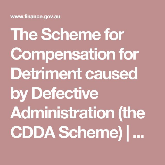 The Scheme for Compensation for Detriment caused by Defective Administration (the CDDA Scheme)   Department of Finance