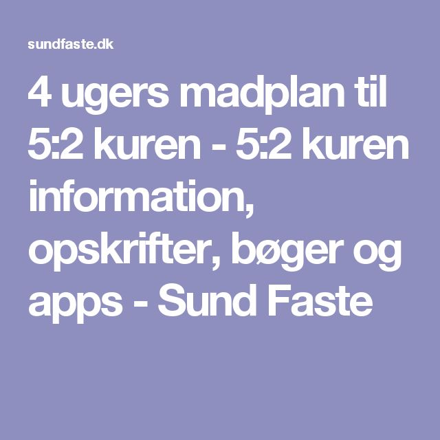 4 ugers madplan til 5:2 kuren - 5:2 kuren information, opskrifter, bøger og apps - Sund Faste