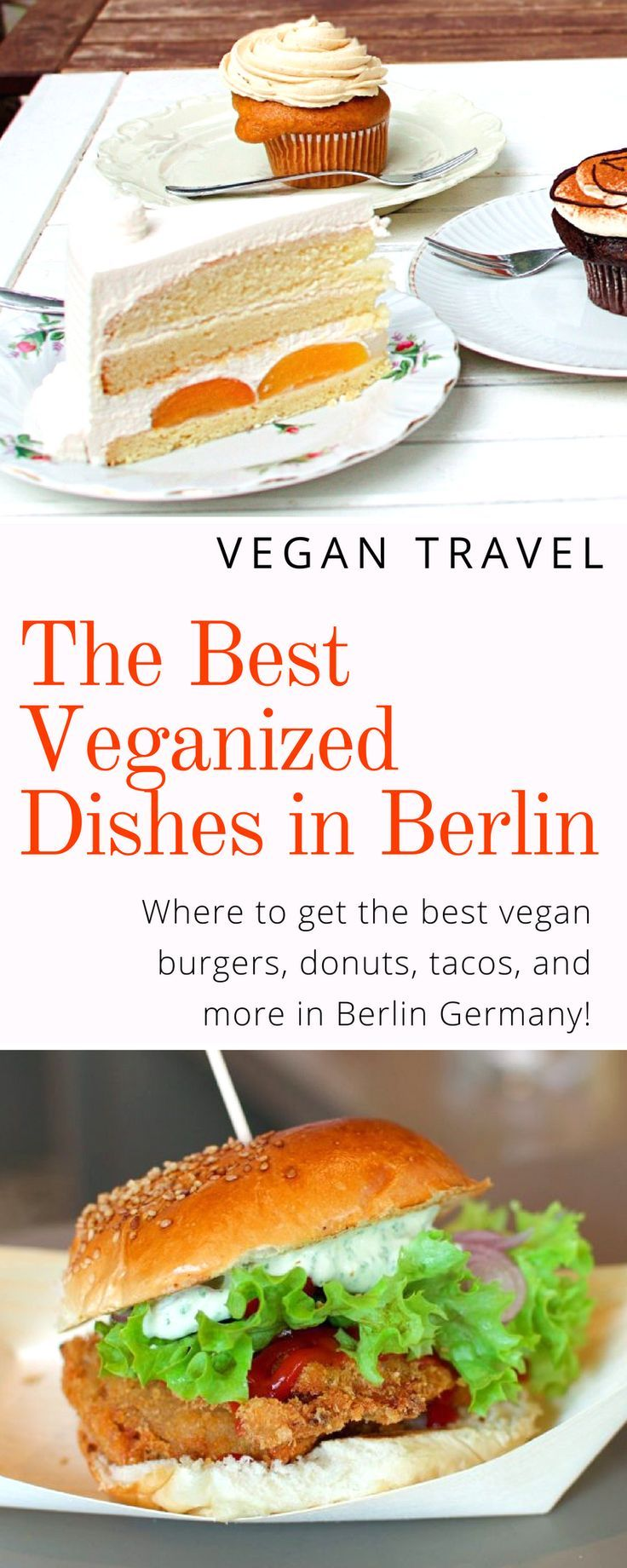 Vegan Guide To Berlin Where To Go For The Best Veganized Burgers Tacos Donuts And More In Berlin Vegan Restaurants Best Vegan Restaurants Vegetarian Travel