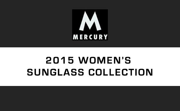 Mercury's 2015 Women's Sunglass Collection available online at www.mercurysun.com/ Find your Mercury.