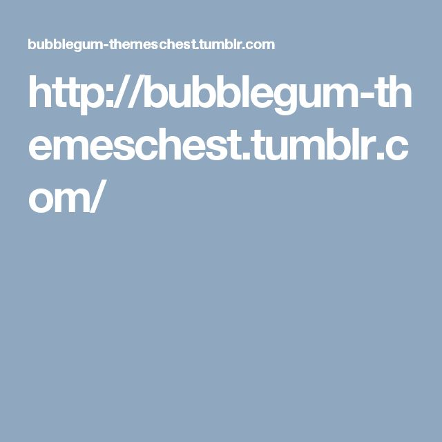 http://bubblegum-themeschest.tumblr.com/