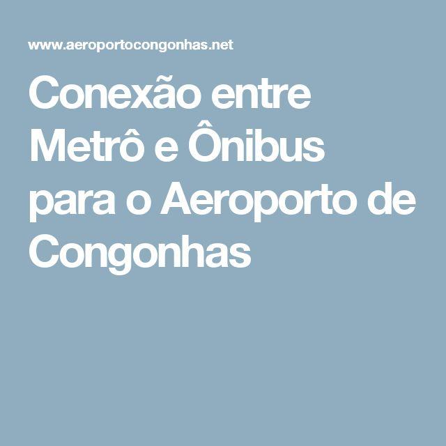 Conexão entre Metrô e Ônibus para o Aeroporto de Congonhas