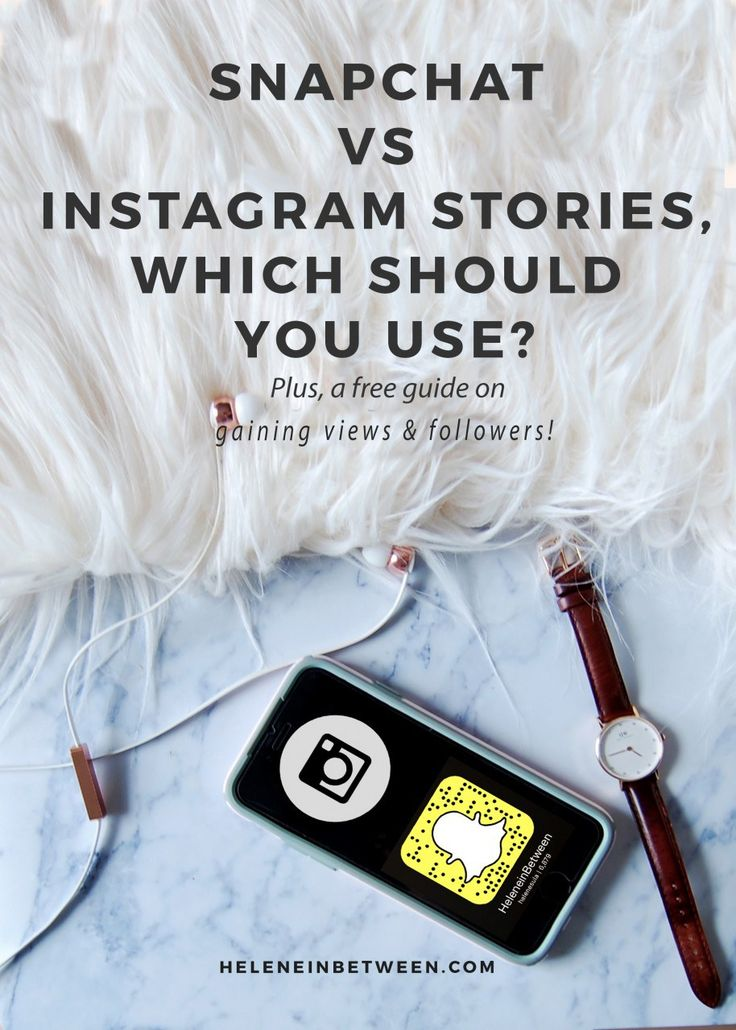 Snapchat vs Instagram Stories, Which Should You Use?