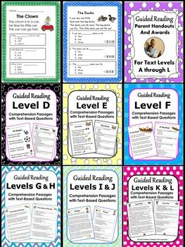 This bundle includes Comprehension Passages for Guided Reading Levels C - L.These passages are designed to help students learn to read carefully and to accurately answer text-based questions. To help parents support their child's learning at home, I've also included Guided Reading Parent Handouts and Awards for Text Levels A - L.