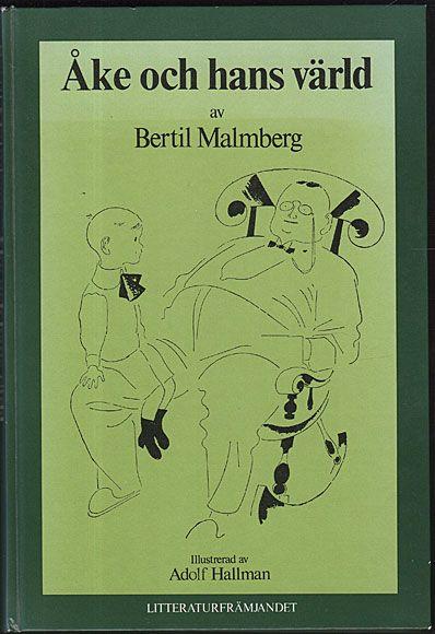 MALMBERG, BERTIL: Åke och hans värld. Litteraturfrämjandet, Stockholm, 1978.