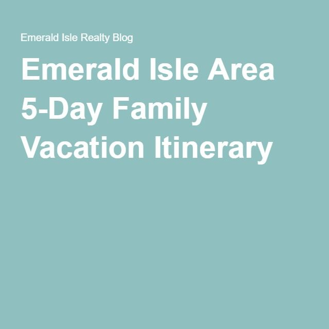 Emerald Isle Area 5-Day Family Vacation Itinerary
