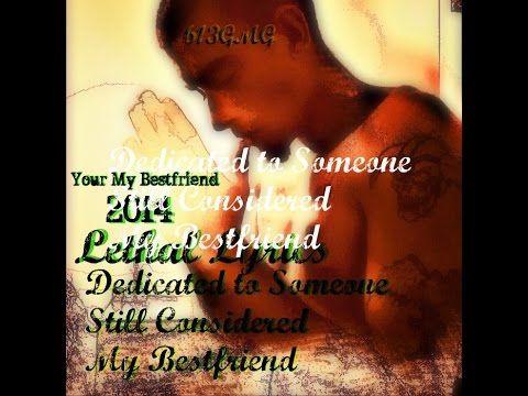 Lethal Lyrics - My Bestfriend .2013 ( Re-Released ) 613GMG