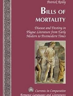 Bills of Mortality: Disease and Destiny in Plague Literature from Early Modern to Postmodern Times free download by Patrick Reilly ISBN: 9781433124228 with BooksBob. Fast and free eBooks download.  The post Bills of Mortality: Disease and Destiny in Plague Literature from Early Modern to Postmodern Times Free Download appeared first on Booksbob.com.
