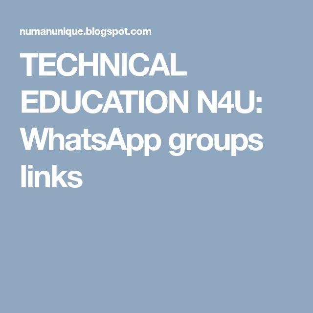 TECHNICAL EDUCATION N4U: WhatsApp groups links
