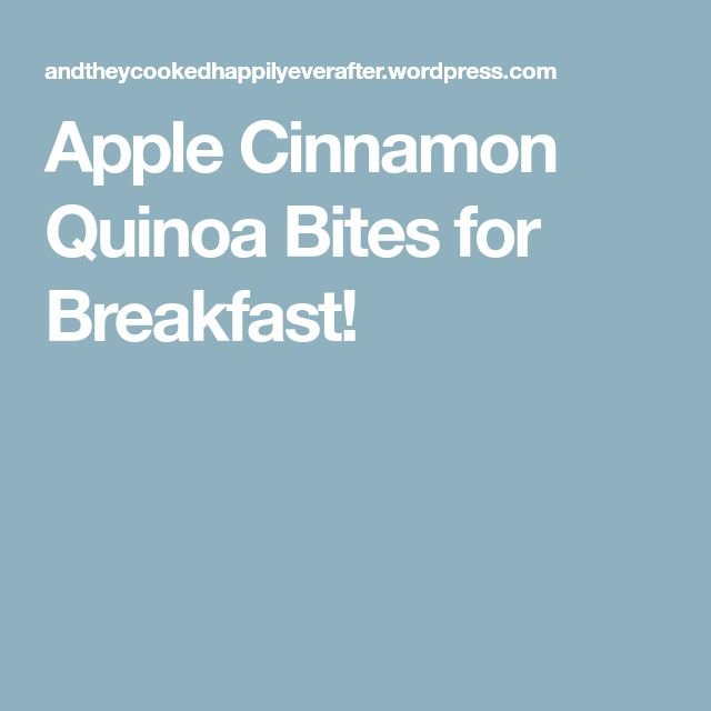 Apple Cinnamon Quinoa Bites for Breakfast!