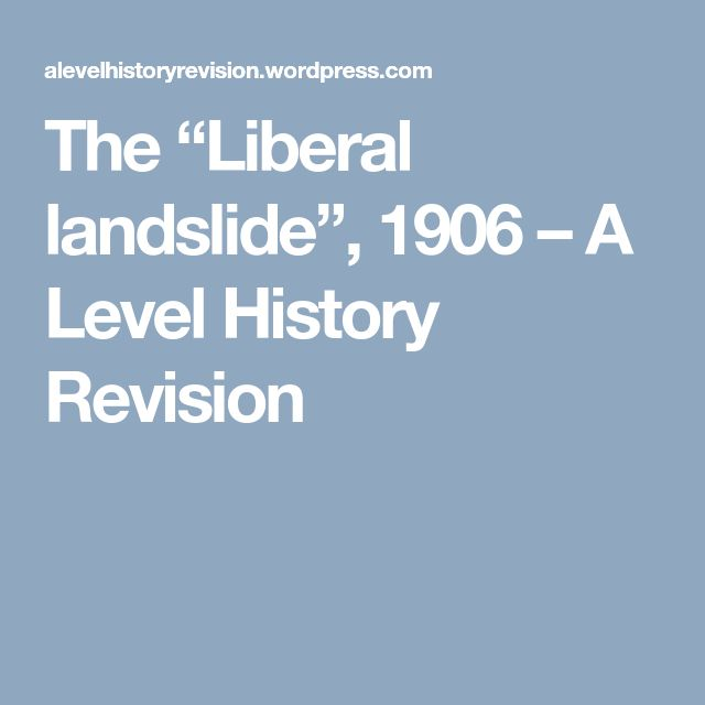 "The ""Liberal landslide"", 1906 – A Level History Revision"