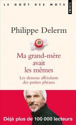 Ma grand-mère avait les mêmesdessous affriolants des petites phrases de Philippe Delerm