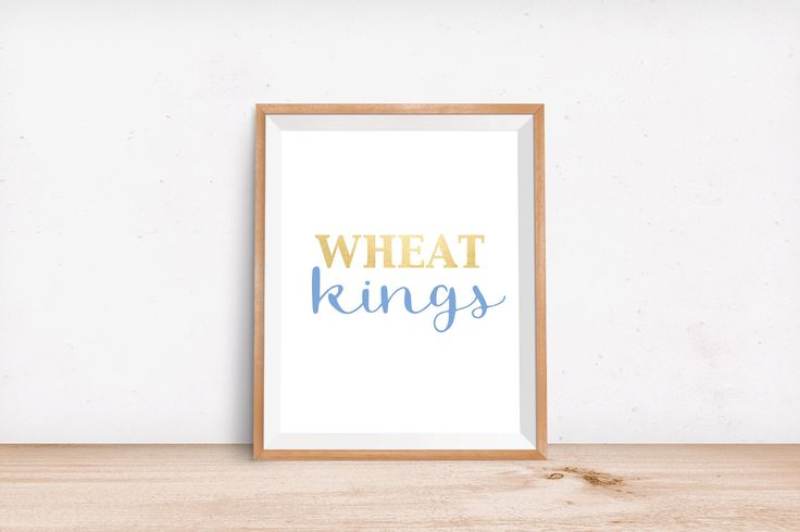 Wheat Kings. Tragically Hip quote. Wall print made for a friend to be enjoyed by you :) by MyBrainMadeMeDoIt on Etsy https://www.etsy.com/listing/236741171/wheat-kings-tragically-hip-quote-wall