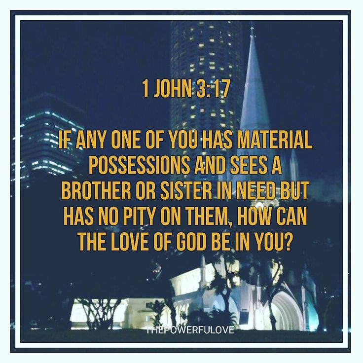 1 John 3:17  If any one of you has material possessions and sees a brother or sister in need but has no pity on them how can the love of God be in you?#quotesoftheday #quotes #bible #biblequotes #bibleverse #tbt #l4l #instagood #instagram #love #lifeisgood #motivasi #motivationalquotes #motivation #inspiration #inspiring #inspirasi #inspirationalquotes #photooftheday #bestoftheday #pinterest #IFTTT #IFTTT