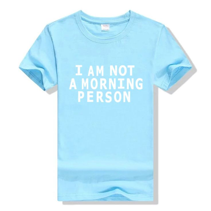 I AM NOT A MORNING PERSON Funny Casual Pink Tshirt